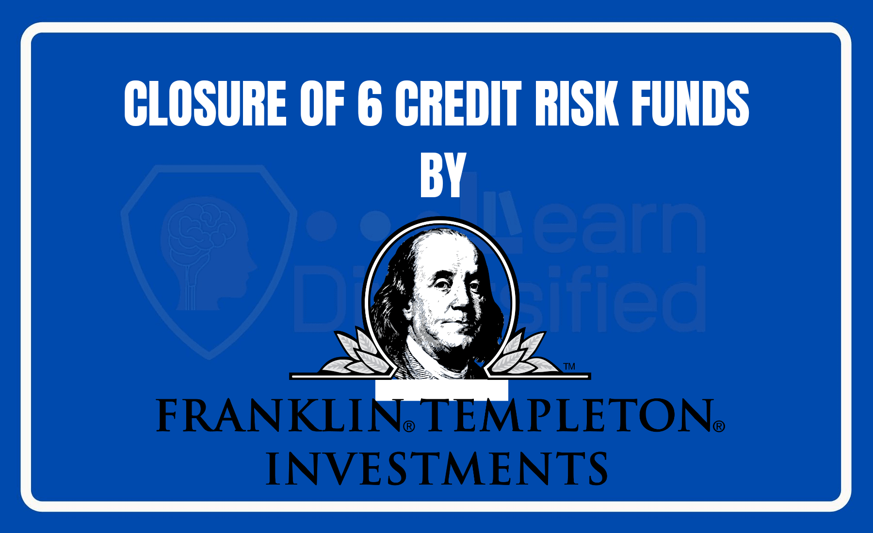 Franklin Templeton winds up 6 credit risk funds