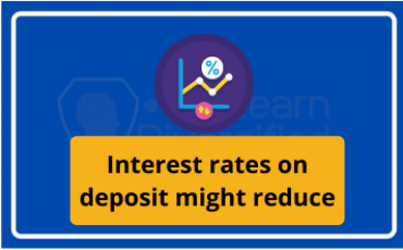 Interest rates on deposits might drop