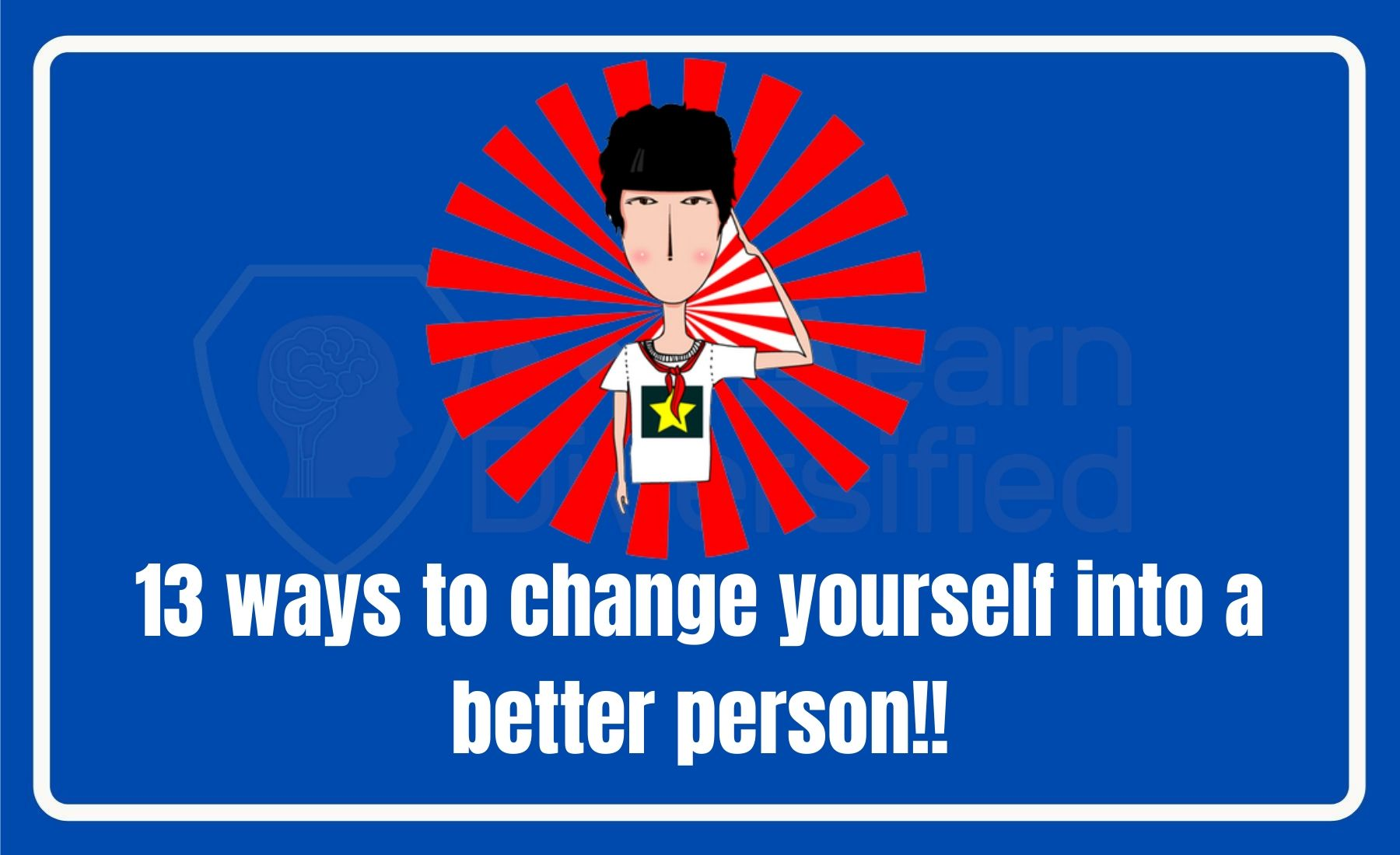 13 ways to chnage yourself into a better person