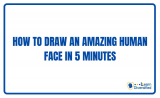 How to draw an amazing human face in 5 minutes
