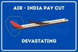 Air India pay cut – Devastating effects