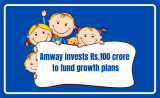 Amway invests Rs 100 crore to fund growth plans