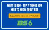 What is BS6 – Top 7 things you need to know about BS6
