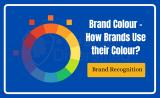 Brand colour – How Brands Use their Colour?
