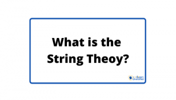 What is the String Theory and 1 most important and interesting requirement of string theory?