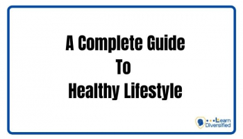 A Complete Guide To Healthy Lifestyle