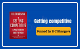 Getting competitive – penned by R C Bhargava