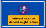 Banks are facing crisis over lowering deposit rates