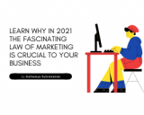 LEARN WHY IN 2021 THE FASCINATING LAW OF MARKETING IS CRUCIAL TO YOUR BUSINESS?