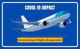 COVID- impact: International flight operations suspended